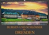 Burgen und Schlösser um Dresden (Wandkalender 2019 DIN A2 quer): Prachtvolle Schlösser und märchenhaft schöne Burgen in und um Dresden erwarten Sie. (Monatskalender, 14 Seiten ) (CALVENDO Orte)