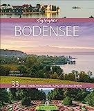 Bildband Bodensee 33 Ziele zwischen Lindau und Stein am Rhein: Die schönsten Ausflugsziele am Bodensee mit allen Highlights. Mit Konstanz, Meersburg, der Mainau und dem Bodensee-Radweg