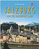 Journey through Salzburg and the Salzburger Land - Reise durch SALZBURG und das Salzburger Land: Ein Bildband in englischer Sprache mit über 180 ... Sprache mit über 180 Bildern - STÜRTZ Verlag