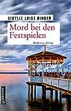 Mord bei den Festspielen (Kriminalromane im GMEINER-Verlag)