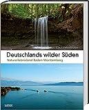 Deutschlands wilder Süden: Naturerlebnisland Baden-Württemberg