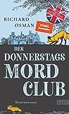 Der Donnerstagsmordclub: Kriminalroman | Der Millionenerfolg aus England (Die Mordclub-Serie 1)