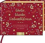 Winter, Wunder, Weihnachtstraum: Eine Liebeserklärung an das schönste Fest des Jahres