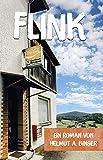 FLINK - Das Derby: Ein Roman von Helmut A. Binser