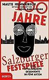 100 Jahre Salzburger Festspiele: Eine unglaubliche Geschichte in fünf Akten