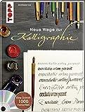 Neue Wege zur Kalligraphie: Eine Schrift - 1000 Variationen. Mit Online-Videos: Eine Schrift - 1000 Varianten