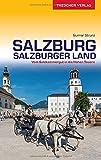 Reiseführer Salzburg und Salzburger Land: Vom Salzkammergut in die Hohen Tauern (Trescher-Reiseführer)