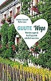 GUUTE Wege: Wanderungen und Ausflugsziele nördlich von Linz